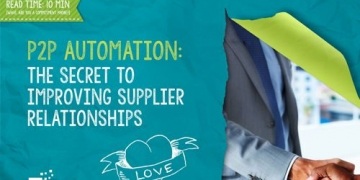 P2P Automation: The Secret to Improving Your Supplier...
